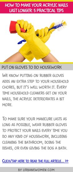How to make your acrylic nails last longer: 5 practical tips - Put on gloves to do housework