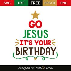 *** FREE SVG CUT FILE for Cricut, Silhouette and more *** Go Jesus It's your Birthday