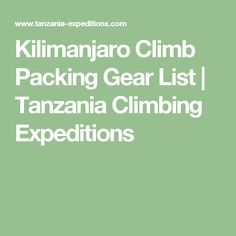 What you need to pack for your Kilimanjaro trek. Kilimanjaro Climb, Tanzania, Climbing, Packing, Adventure, Travel, Bag Packaging, Rock Climbing, Mountaineering