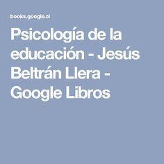 Psicología de la educación - Jesús Beltrán Llera - Google Libros