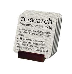 """One of our series of real-world definitions, here is our realistic definition of the word research - """"What you are doing when you don't know what you are doing."""" It also includes the important corolla"""