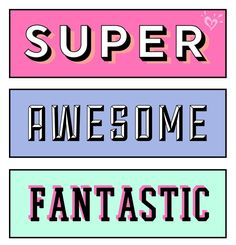Have a super, awesome and fantastic spring break!