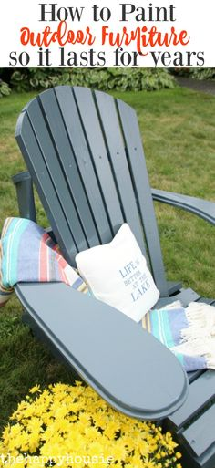 How to Paint Outdoor Furniture so the finish lasts in the elements for years