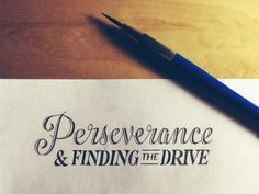 Dribbble - Perseverance & Finding the Drive by Sean McCabe