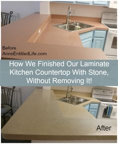 How We Finished Our Laminate Kitchen Countertop With Stone, Without Removing It! http://www.annsentitledlife.com/renovations/how-we-finished-our-laminate-kitchen-countertop-with-stone-without-removing-it/