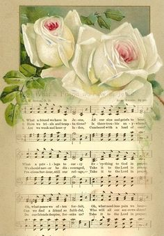 What a friend we have in Jesus, all our sins and griefs to bear; What a privilege to carry everything to God in prayer. My favourite hymn x x Decoupage Vintage, Vintage Ephemera, Vintage Cards, Vintage Paper, Vintage Roses, Images Vintage, Vintage Pictures, Spiritual Songs, Music Paper