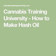 Cannabis Training University - How to Make Hash Oil