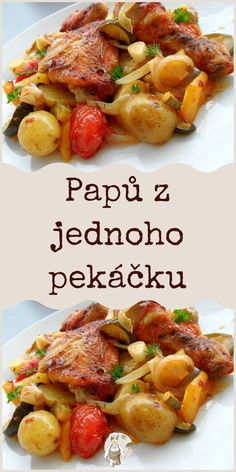 Papů z jednoho pekáčku Chicken Recepies, One Pan Meals, Sweet Desserts, Food And Drink, Dinner Recipes, Healthy Recipes, Meat, Cooking, Ethnic Recipes