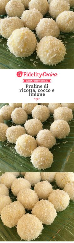 Ricotta, coconut and lemon pralines – Bag İdeas Antipasto, Biscotti, Finger Foods, Truffles, Italian Recipes, Bakery, Sweet Treats, Food And Drink, Easy Meals