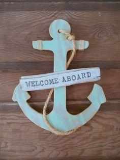 Nautical Anchor. Welcome Aboard. Sea Green and Turquoise. Wooden Anchor Nautical Welcome Sign Beach Cottage Coastal Living by searchnrescue2