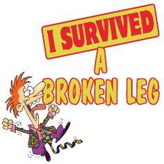 i survived a broken leg