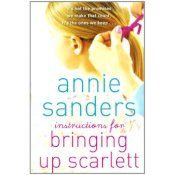 Instructions for Bringing Up Scarlett by Annie Saunders