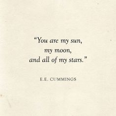 25 Literary Love Quotes Du bist meine Sonne, mein Mond und alle meine Sterne E. Cummings Quote & Literarische Hochzeit & Liebeszitate The post 25 Literarische Liebeszitate & Quotation appeared first on Love quotes . Love Quotes For Boyfriend Romantic, Love Quotes For Wedding, Sweet Love Quotes, Cute Quotes, Words Quotes, Love Qoutes, My Baby Quotes, Star Love Quotes, Inspiring Love Quotes