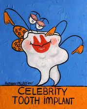 CELEBRITY TOOTH IMPLANT DENTAL ART PRINT COLLECTABLE TEETH DENTIST ANTHONY FALBO