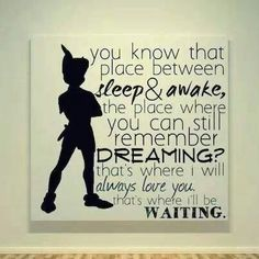 Peter Pan - Neverland - Quote - Canvas Painting - JM Barrie - Place Between Sleep Quote from Dearly Loved Boutique. Now Quotes, Great Quotes, Quotes To Live By, Inspirational Quotes, Genius Quotes, Quirky Quotes, Just In Case, Just For You, Love You