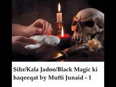 Sihr/Kala Jadoo/Black Magic/Nazar ki haqeeqat by Mufti Junaid