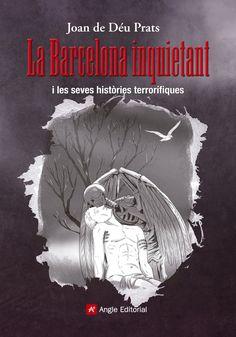 Novel·la juvenil | Després dels llibres sobre els misteris de Barcelona i de Catalunya, Angle ens ofereix aquesta tercera entrega amb històries de por reals sobre la nostra ciutat.