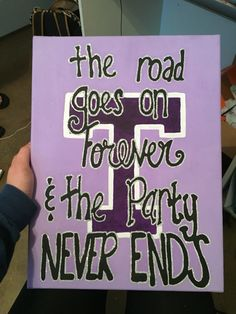 The road goes on forever and the party never ends!  -shawney