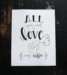 All You Need is Love and Coffee    Coffee lovers, this print is for you! It makes a great addition to any kitchen or coffee bar decor.    ***No physical item will be shipped. You are purchasing a high resolution digital file.    File Includes:  High resolution PDF file to print at your office supply store or on our your home printer.  Total document size is 8x10. Print on 8 1/2 x 11 paper at actual size (do not scale to fit) and trim for use in an 8x10 frame. ***TERMS OF USE: You may print…
