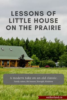 Here at Walkerland, we have taken to watching old episodes of Little House on the Prairie.  It's had a big impact on us. Read our modern take on this old classic.