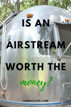 Is an Airstream Worth the Money? asmalllife.com