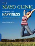 The Mayo Clinic Handbook for Happiness: A Four-Step Plan for Resilient Living - The Mayo Clinic Handbook for Happiness: A Four-Step Plan for Resilient Living  Happiness is a habit.  For some of us, that habit is a natural inclination; for others, it is a learned behavior. The Mayo Clinic Handbook for Happiness combines wisdom from neuroscience, psychology, philosophy, and...   http://wp.me/p5qhzU-2E2   #Happiness #wellbeing