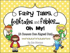 Common Core Unit on Fairy Tales, Folktales, and Fables!