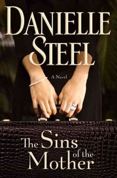 The Sins of the Mother by Danielle Steel.  Click the cover image to check out or request the bestsellers kindle.