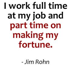 This is so true, thank you Jim Rohn.  #wahm #work at home moms
