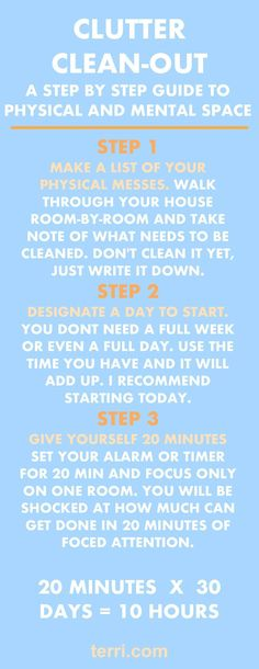 Cleaning your messes allows you to focus, with more energy, on the future. When projects go unfinished, not only do they take up physical space, but they also take up mental space. All of your unfinished projects are draining your energy and stealing your peace. This step by step guide can be used as a great cleaning schedule. These are my cleaning tips, hacks and tricks for physical and mental clutter!  For more success tips visit terri.com #clutterclearingtips #decluttermyhouse