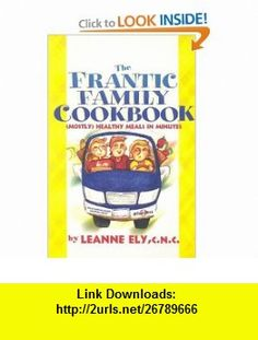 Frantic Family Cookbook (9781891400544) Leanne Ely , ISBN-10: 1891400541  , ISBN-13: 978-1891400544 ,  , tutorials , pdf , ebook , torrent , downloads , rapidshare , filesonic , hotfile , megaupload , fileserve