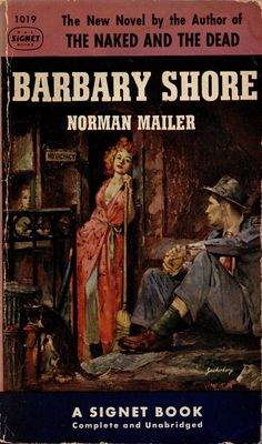 1953; Barbary Shore by Norman Mailer. Cover art by Stanley Zuckerberg.