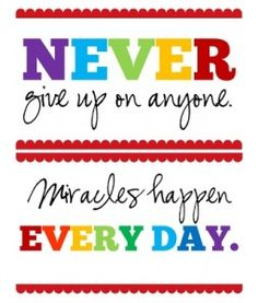 Never Give Up on Anyone