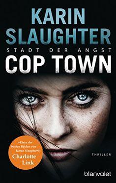 Cop Town - Stadt der Angst: Thriller von Karin Slaughter https://www.amazon.de/dp/3734104068/ref=cm_sw_r_pi_dp_x_Sa6fybY3T6JSK