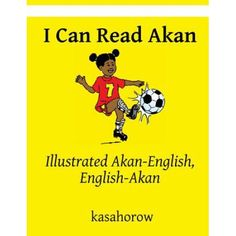 I Can Read Akan: Illustrated Akan-English, English-Akan