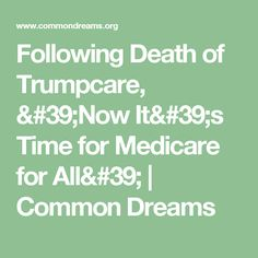And our goal must be to join the rest of the industrialized world and guarantee healthcare to every man, woman, and child in this country. Health Care Policy, Death