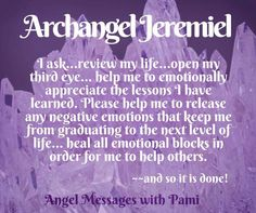 Amen & Thank you Archangel Jeremiel :) xo Spiritual Guidance, Spiritual Awakening, Spiritual Life, Mantra, Archangel Prayers, Prayers For Healing, Powerful Prayers, Angel Guide, I Believe In Angels
