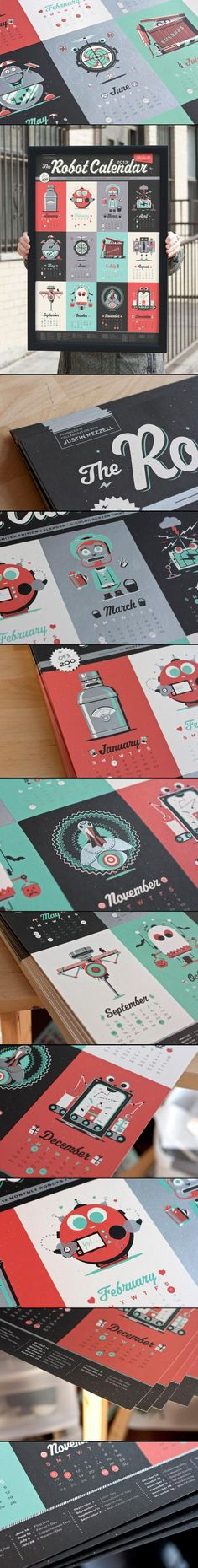 The 2013 Robot Calendar. A limited edition poster-style calendar featuring 12 original monthly-themed robot characters. Illustrated by Ross Moody in collaboration with Justin Mezzell each calendar is a 16-by-24-inch, 4-color screenprint that is hand numbered in a limited edition run of 200.