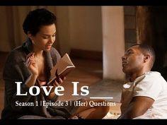 Own Series Love Is... | Season 1 | Episode 3 |  (Her) Questions (RECAP)