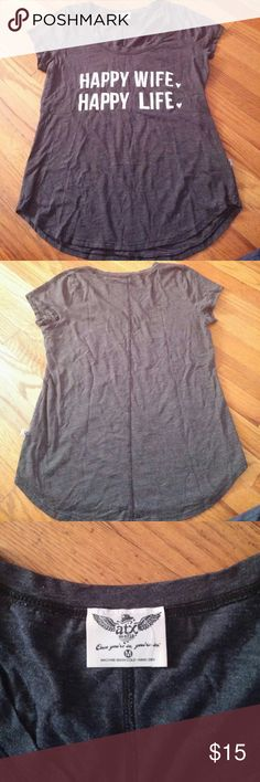 Happy Wife Tee ATX brand. Size medium. Happy Wife Happy Life. Dark charcoal color. Great fit, scooped neck.   Smoke free home! Tops