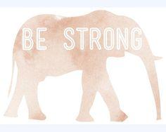 Be strong print. $15.00, via Etsy.