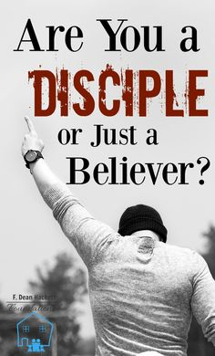 The question is simple: are you a disciple or just another one of Jesus' believers? The answer will determine the level of your commitment to Him!