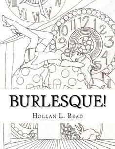 Burlesque!: A Coloring Book by Hollan L. Read https://www.amazon.com/dp/1540326810/ref=cm_sw_r_pi_dp_x_ah6lybXJG582R