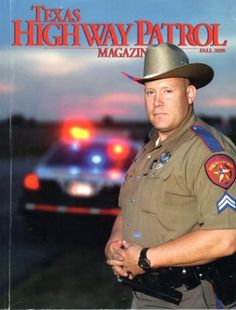 The Texas Highway Patrol Magazine, the people that protect and serve us!  Watch their back when you're out on the road, they may need your help someday!