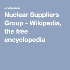 Nuclear Suppliers Group - Wikipedia, the free encyclopedia