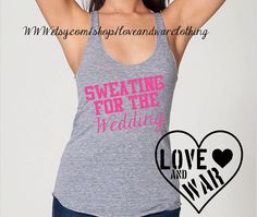 Sweating For The Wedding Inspirational by LoveandWarclothing, $23.00