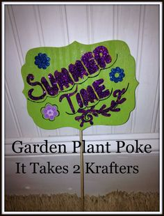 Indoor or Outdoor Garden Plant Poke Sign by Ittakes2krafters