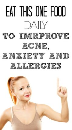 Eat This One Food Daily To Improve Acne Anxiety and Allergies - it also improves gut health, boosts the immune system, promotes digestion and so much more!