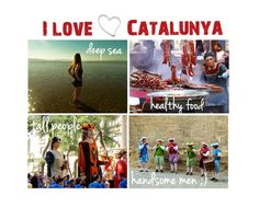 I love Catalunya for the deep sea, healthy food, 'giant' people and handsome men ;-) For mountains, castles, heat and sweat and mañana too ;-)