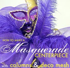 Party Ideas by Mardi Gras Outlet: Masquerade Column Deco Mesh Centerpiece: Tutorial Masquerade Party Centerpieces, Masquerade Decorations, Masquerade Ball Party, Sweet 16 Masquerade, Mardi Gras Centerpieces, Masquerade Theme, Mardi Gras Decorations, Balloon Centerpieces, Wedding Centerpieces